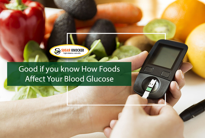 Good if you know How Foods Affect Your Blood Glucose...
