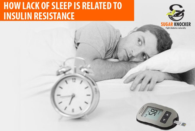 How lack of Sleep is related to Insulin Resistance