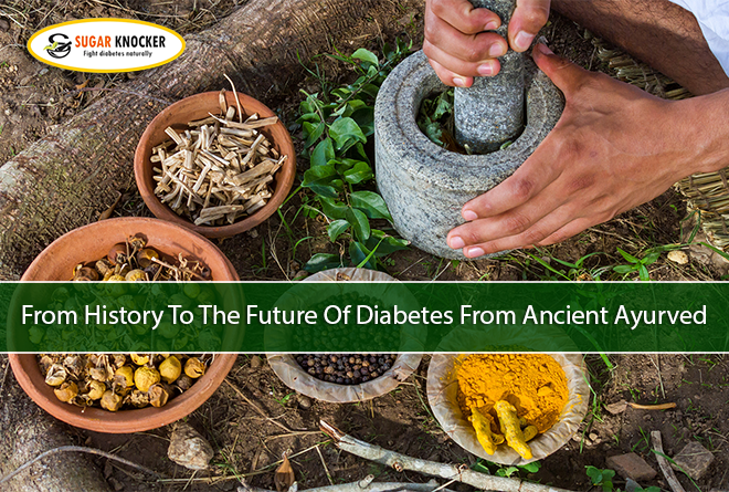 PAST AND FUTURE OF DIABETES – WHAT AYURVEDA SAYS