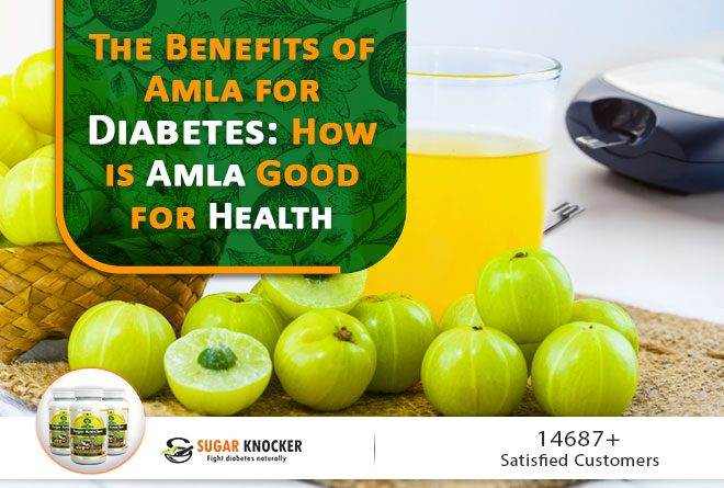 The Benefits of Amla for Diabetes: How is Amla Good for Health