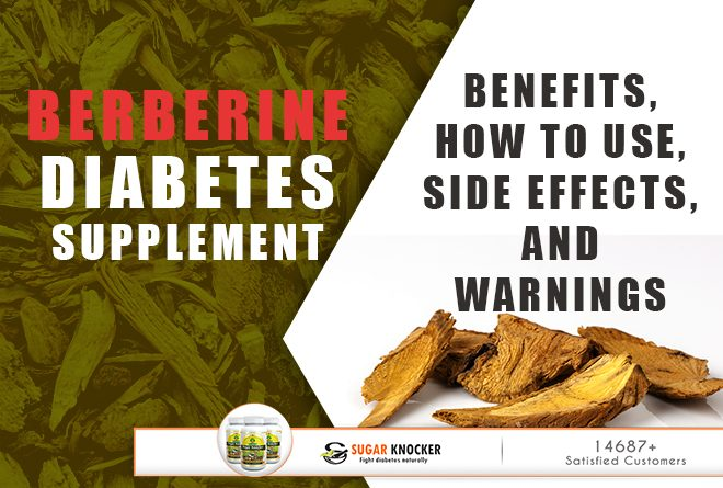 Berberine Diabetes Supplement: Benefits, How to use, Side effects, and Warnings
