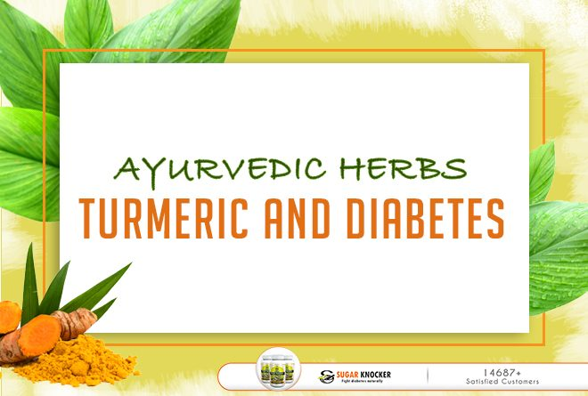 Ayurvedic Herbs – Turmeric And Diabetes
